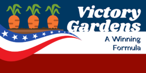 Infographic: Victory Gardens – A Winning Formula