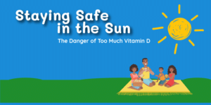 Infographic: The Danger of Too Much Vitamin D